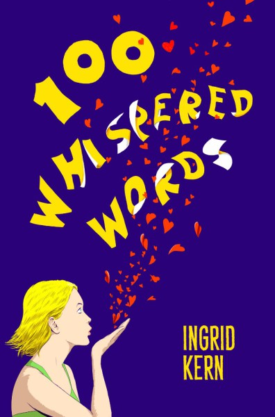 http://www.amazon.com/100-Whispered-Words-Ingrid-Kern-ebook/dp/B01ABXQ2AW/ref=sr_1_1?ie=UTF8&qid=1452583880&sr=8-1&keywords=100+whispered+words